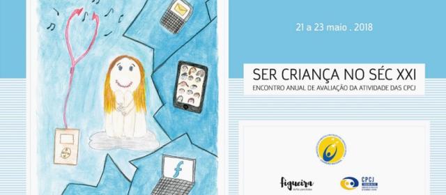 """Encontro Anual das CPCJ """"SER CRIANÇA NO SÉCULO XXI"""""""
