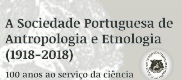 """Exposição """"A Sociedade Portuguesa de Antropologia e Etnologia (1918-2018)"""""""